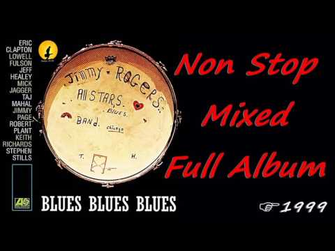 The Jimmy Rogers All Stars   Blues Blues Blues   Non Stop Full Album, Mixed By Kostas A 171