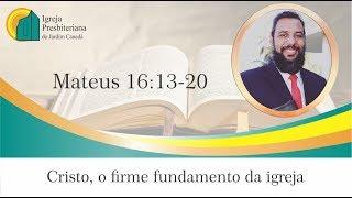 IPB Jardim Canadá - Mateus Cap. 16:13-20