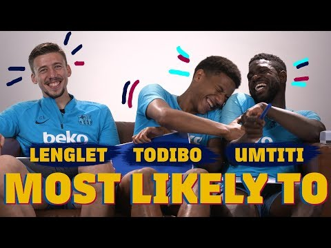 MOST LIKELY TO | Lenglet, Todibo & Umtiti