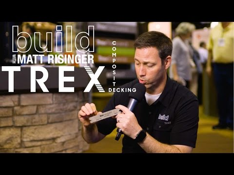 Trex Decking- 2017 What's New from the Intl Builders Show