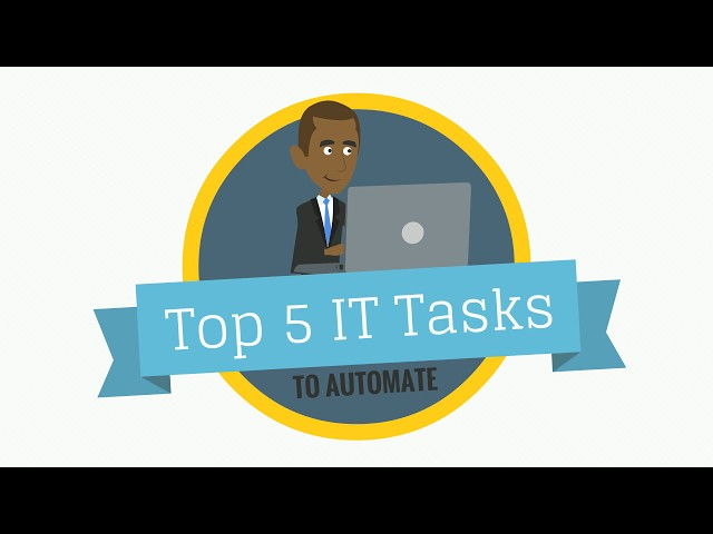 Top 5 IT Tasks to Automate