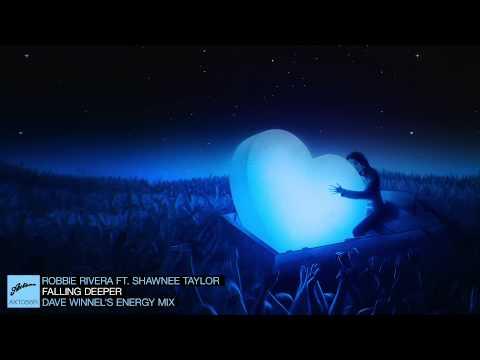 Robbie Rivera Ft. Shawnee Taylor - Falling Deeper (Dave Winnel's Energy Mix)
