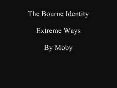 Extreme Ways, The Bourne Identity, By Moby