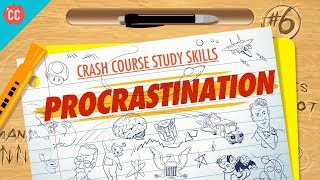 Procrastination: Crash Course Study Skills #6