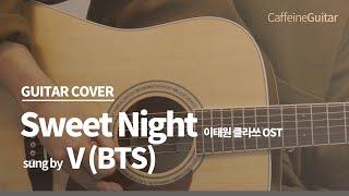 Download lagu Sweet Night - V (BTS) (이태원 클라쓰 ost) 「Guitar Cover」 기타 커버, 코드, 타브 악보