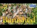 Banished - Ep. 2 : Passeront-ils l'hiver ?   - Playthrough FR HD par Fanta