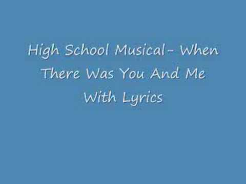 High School Musical- When There Was Me And You (Lyrics)