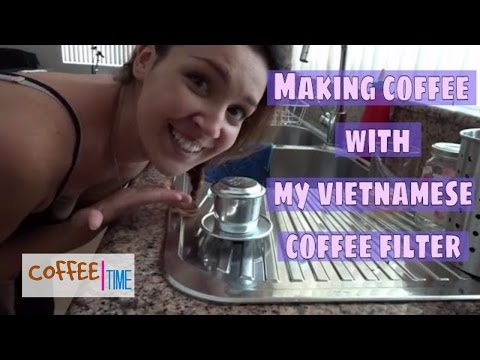 it's COFFEE TIME - Making Coffee with my Vietnamese Coffee Filter