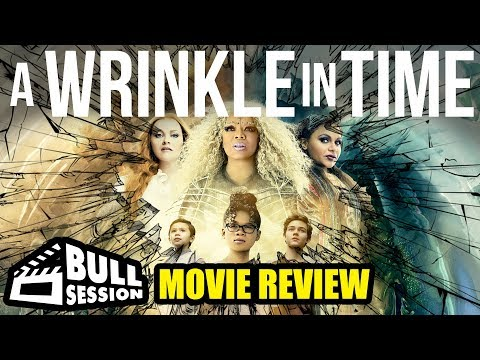 A Wrinkle In Time [Oprah Winfrey, Reese Witherspoon, Chris Pine] | Movie Review - Bull Session
