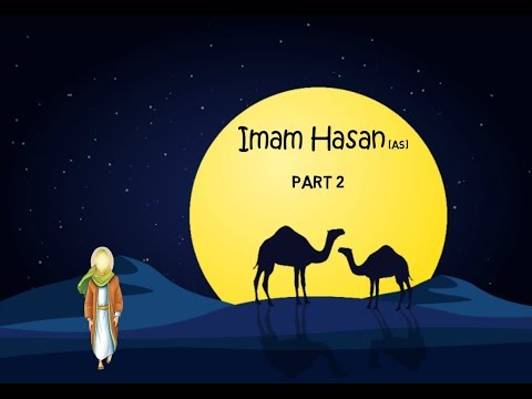 THE HOLY IMAM SERIES - Imam Hasan (as) - The 2nd Imam
