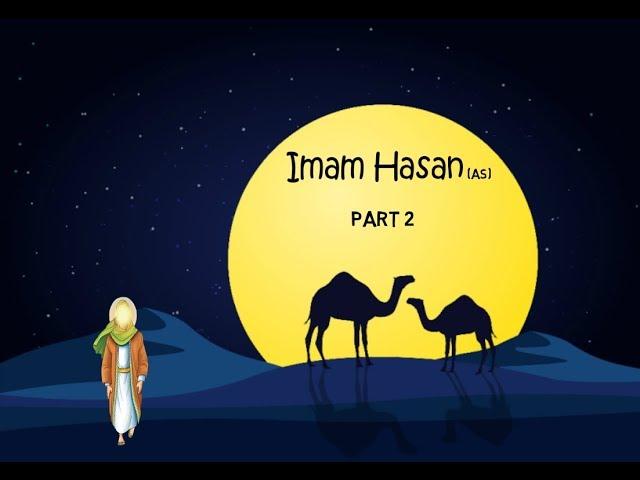 Imam Hasan (as) - The 2nd Imam