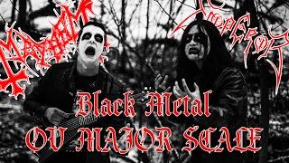 BLACK METAL IN MAJOR!?! (MAYHEM/EMPEROR)
