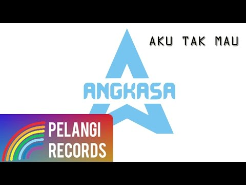 Angkasa - Aku Tak Mau (Official Lyric Video)