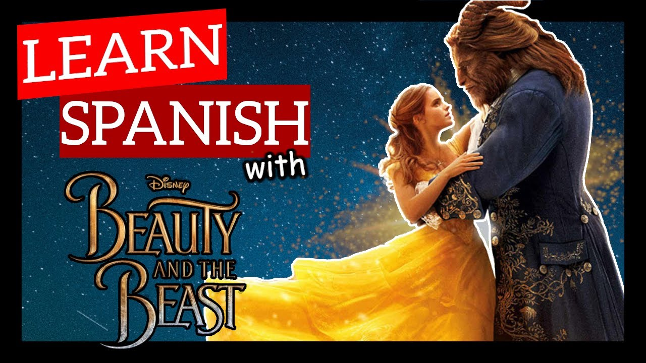 Learn Spanish with Disney Movies [The Beauty And The Beast] ???