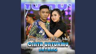 Cinta Untukmu Sayang (feat. Yeni Inka)