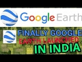 Finally GOOGLE earth launched in india
