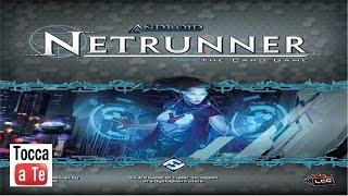 Tocca a te 047 - Android: Netrunner
