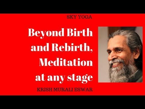 Beyond Birth and Rebirth, meditation at any stage - 동영상