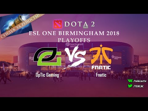 [RU] OpTic Gaming vs Fnatic | Bo3 | ESL One Birmingham 2018 by @Tekcac