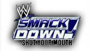 Smackdown Shut Your Mouth Theme Song