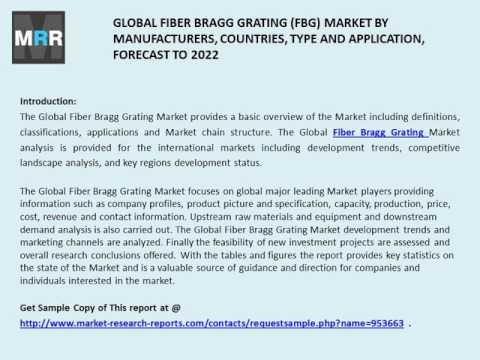 Fiber Bragg Grating 2017 to 2022 Global Market Trends, Share and Size Forecast to 2022
