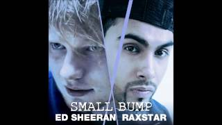 Ed Sheeran x Raxstar - Small Bump (Cover)