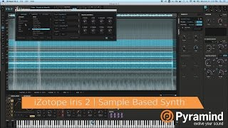 iZotope Iris 2 | Sample Based Synth