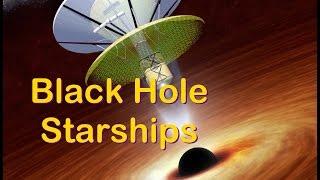 Black Hole Starships