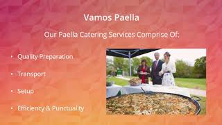 Enjoy The Truly Authentic Tapas And Paella Catering Experience With Vamos Paella