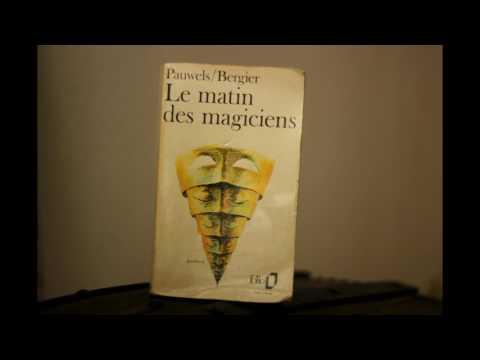 L. Pauwels & J. Bergier - Le Matin des Magiciens (lecture de Georges Vernat)