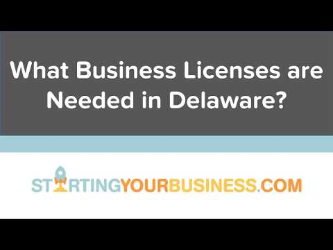 What Business Licenses are Needed in Delaware - Starting a Business in Delaware