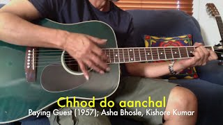 Chhod do aanchal zamana kya kahega (with guitar chords)