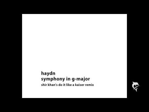 Haydn - Symphony in G-major (Shir Khan's Remix)