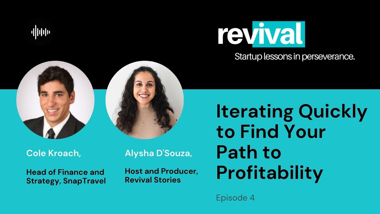 Episode 4: Iterating Quickly to Find Your Path to Profitability, with Cole Kroach