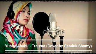 [4.86 MB] Yunita Ababil - Trauma (Cover by Genduk Shanty)