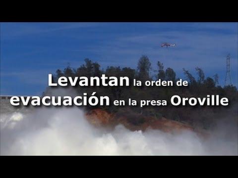 Levantan la orden de evacuación en la presa Oroville