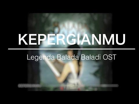 Kepergianmu - Legenda Balada Baladi OST