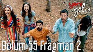 Yeni Gelin 55. Bölüm 2. Fragman
