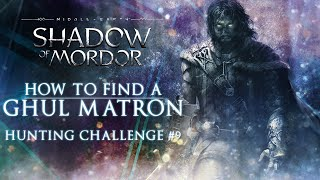 How to Find a Ghul Matron Middle Earth Shadow of Mordor Hunting Challenge 9 1080p60