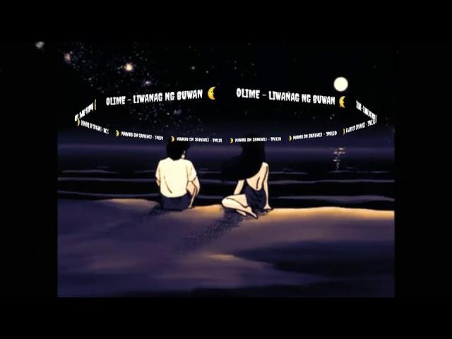 OLIME - LIWANAG NG BUWAN  (official lyric video) #1