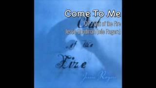 Come To Me - (Original Version) - Jessie Rogers