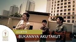 Juliette - Bukannya Aku Takut | Official Video