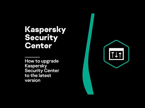 How To Upgrade Kaspersky Security Center To The Latest Version