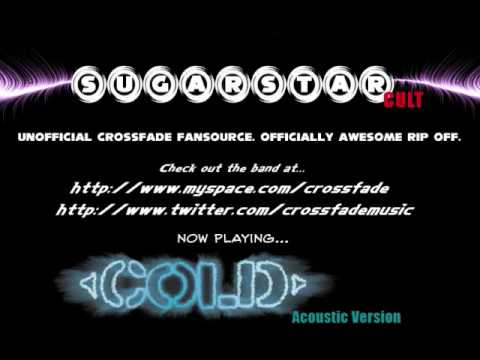 Crossfade - Cold (Acoustic) [RADIO/DUALDISC VERSION]