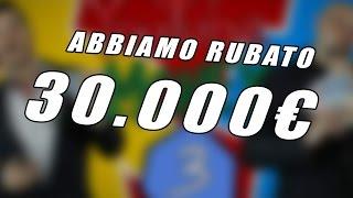 VI ABBIAMO FREGATO 30.000 EURO!