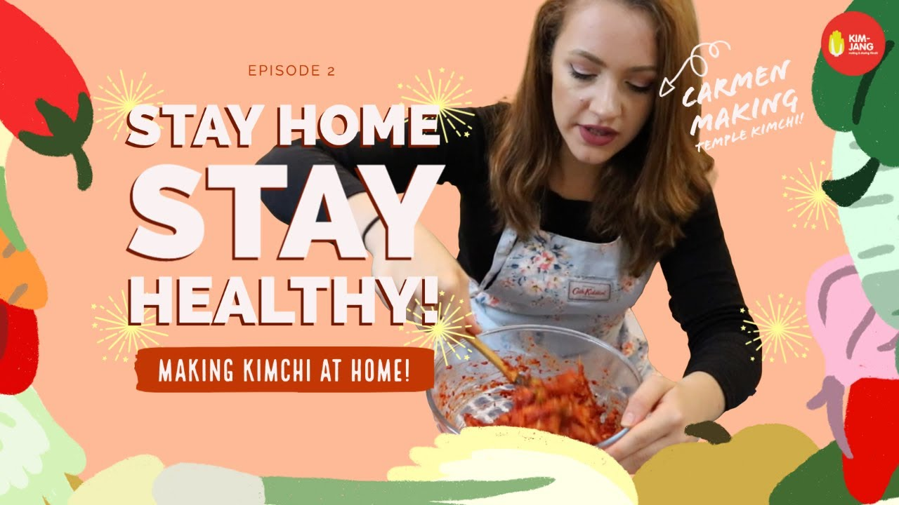 EP2. STAY HOME, STAY HEALTHY: Making Kimchi at Home!
