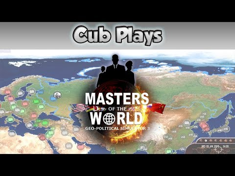 Cub Plays - Masters of the World - Geopolitical Simulator 3