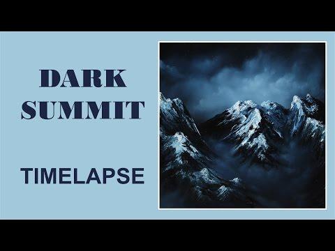 Timelapse Oil Painting – Dark Summit