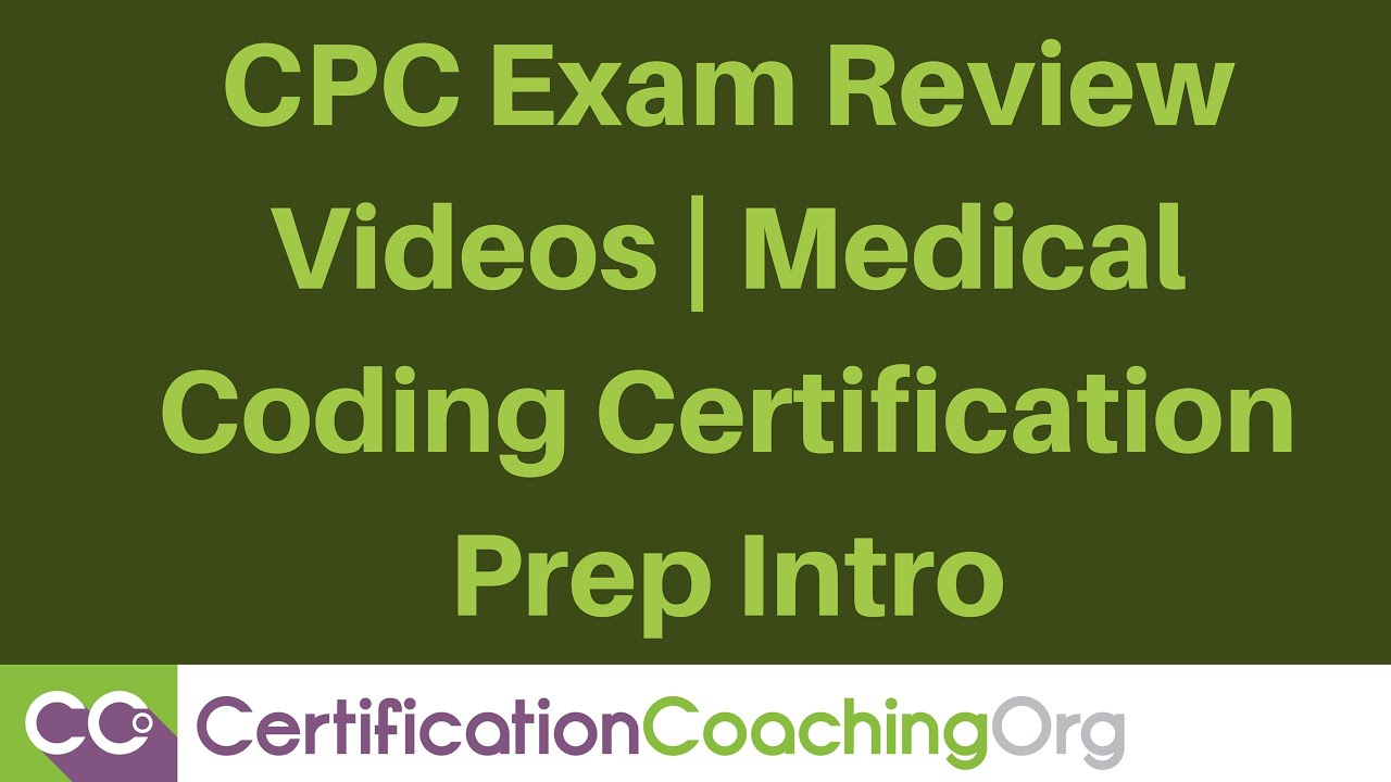 Cpc Exam Review Videos Medical Coding Certification Prep Intro