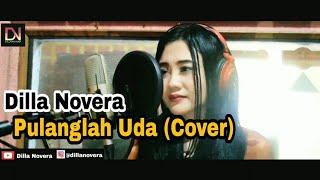 Pulanglah Uda Dilla Novera Cover - Arr. Dayuang Pratama.mp3